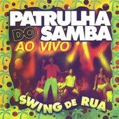 Swing de Rua (Ao Vivo) de Patrulha Do Samba