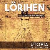 Utopía 20° Aniversario (feat. Javier Barrozo) de Lörihen