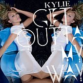 Get Outta My Way by Kylie Minogue
