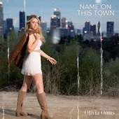Name on This Town by Olivia Ooms