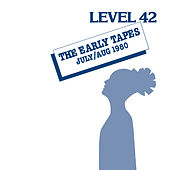 The Early Tapes by Level 42