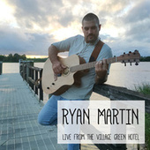 Live from the Village Green Hotel (Live) von Ryan Martin