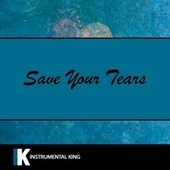 Save Your Tears by Instrumental King (1)