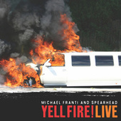 Yell Fire! (Live) by Michael Franti