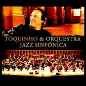 Toquinho & Jazz Sinfônica (Ao Vivo) de Toquinho