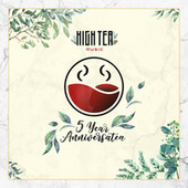 5 Year Anniversatea (High Tea Music Presents) by T & Sugah