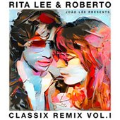 Rita Lee & Roberto – Classix Remix Vol. l de Rita Lee