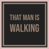 That Man Is Walking by Various Artists