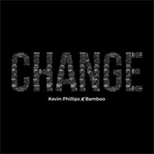Change (feat. Bamboo) de Kevin Phillips