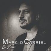 Marcio Carriel e Você de Marcio Carriel