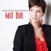 Mit Dir von Anna-Maria Zimmermann