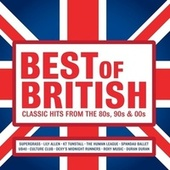 Best of British: Classic Hits from the 80s, 90s and 00s de Various Artists