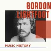Gordon Lightfoot - Music History von Gordon Lightfoot