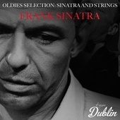 Oldies Selection: Sinatra and Strings von Frank Sinatra