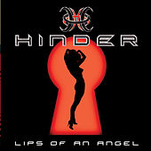 Lips Of An Angel by Hinder