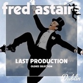 Oldies Selection: Last Production by Fred Astaire