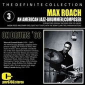 Max Roach; Jazz Drummer, Composer, Volume 3 by Max Roach