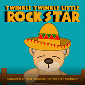 Canciones de Cuna Versiones de Vicente Fernández de Twinkle Twinkle Little Rock Star
