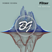 Filter - The Remixes by Robbie Rivera