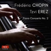 Chopin: Piano Concerto No. 2 in F Minor, Op. 21 by Tzvi Erez