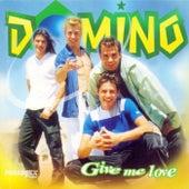 Give Me Love de Dominó