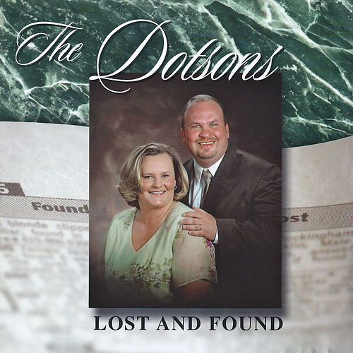 Lost And Found by The Dotsons