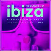 Welcome To Ibiza (Bienvenido a Ibiza), Vol. 2 von Various Artists