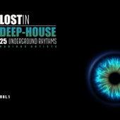 Lost In Deep-House (30 Underground Rhythms), Vol. 1 by Various Artists