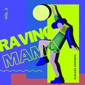 Raving Mama, Vol. 2 von Various Artists