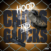 Crocs and Glocks von Hood