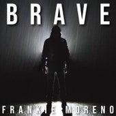 Brave von Frankie Moreno