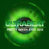 Pretty Green Eyes (2013 Edit) by Ultrabeat