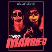 Married ('We Love Taco' Mix) de Taco