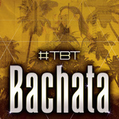 #TBT Bachata von Various Artists