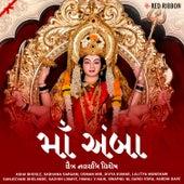 Maa Amba - Chaitra Navratri Vishesh by Anupa Pota