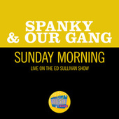 Sunday Mornin' (Live On The Ed Sullivan Show, December 17, 1967) by Spanky & Our Gang