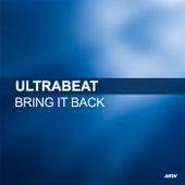 Bring It Back by Ultrabeat