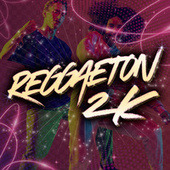 Reggaeton 2K de Various Artists