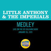 Tears On My Pillow / Hurts So Bad / Goin' Out Of My Head (Medley/Live On The Ed Sullivan Show, January 26, 1970) de Little Anthony and the Imperials