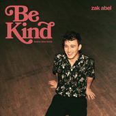 Be Kind (Keanu Silva Remix) von Zak Abel