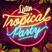 Latin Tropical Party by Various Artists