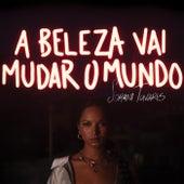 A Beleza Vai Mudar O Mundo by Soraia Tavares