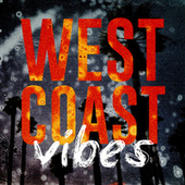 West Coast Vibes by Various Artists