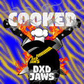 Cooked by DXD Jaws