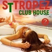 St. Tropez Club House, Volume 2 by Various Artists