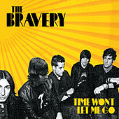 Time Won't Let Me Go von The Bravery