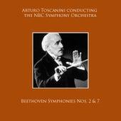 Arturo Toscanini conducting the NBC Symphony Orchestra: Beethoven Symphonies Nos. 2 & 7 von NBC Symphony Orchestra