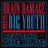 Beyond the Blue by Big Youth and Brain Damage