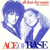 All That She Wants (The Remixes) de Ace Of Base