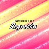 Estudiando con Reguetón by Various Artists